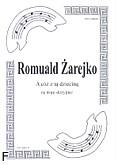 Okładka: Żarejko Romuald, A cóż z tą dzieciną na 3 skrzypiec (partytura + głosy)