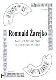 Ok�adka: �arejko Romuald, Gdy si� Chrystus rodzi (partytura + g�osy)