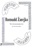 Okładka: Żarejko Romuald, My też pastuszkowie na 3 skrzypiec (partytura + głosy)