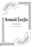 Ok�adka: �arejko Romuald, W ��obie le�y na 3 sktzypiec (partytura)
