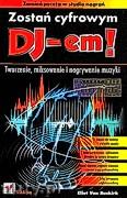 Ok�adka: Buskirk Eliot Van, Zosta� cyfrowym DJ-em!