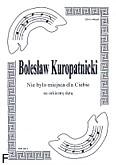 Ok�adka: Kuropatnicki Boles�aw, Nie by�o miejsca dla Ciebie na orkiestr� d�t� (partytura + g�osy marszowe)