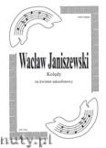 Ok�adka: Janiszewski Wac�aw, Kol�dy na kwintet saksofonowy (partytura + g�osy marszowe)