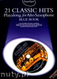 Ok�adka: , Guest Spot: 21 Classic Hits Playalong For Alto Saxophone - Blue Book