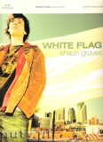 Ok�adka: Groves Shaun, White Flag