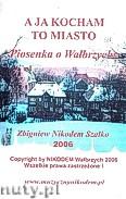 Ok�adka: Sza�ko Zbigniew, A ja kocham to miasto - CD