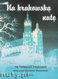Ok�adka: Wi�niewski Stanis�aw, Na krakowsk� nut�