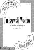 Ok�adka: Janiszewski Wac�aw, 26 pie�ni religijnych na zesp� d�ty (partytura)