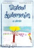 Okładka: Sawicki Wojciech, Bereźnicka Krystyna, Dzieci śpiewają o zimie, z. 1
