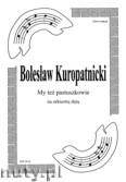 Ok�adka: Kuropatnicki Boles�aw, My te� pastuszkowie. Kol�da na orkiestr� d�t� (partytura + g�osy marszowe)