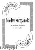 Ok�adka: Kuropatnicki Boles�aw, Oj, malu�ki, malu�ki. Kol�da na orkiestr� d�t� (partytura + g�osy marszowe)