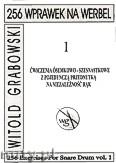 Okładka: Grabowski Witold, 256 wprawek na werbel. Ćwiczenia ósemkowo-szesnastkowe z pojedynczą przednutką na niezależność rąk, z.1