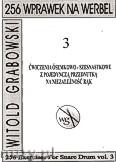 Okładka: Grabowski Witold, 256 wprawek na werbel. Ćwiczenia ósemkowo-szesnastkowe z pojedynczą przednutką na niezależność rąk, z.3