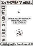 Okładka: Grabowski Witold, 256 wprawek na werbel. Ćwiczenia ósemkowo-szesnastkowe z pojedynczą przednutką na niezależność rąk, z.4