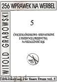 Okładka: Grabowski Witold, 256 wprawek na werbel. Ćwiczenia ósemkowo-szesnastkowe z pojedynczą przednutką na niezależność rąk, z.5