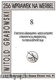 Okładka: Grabowski Witold, 256 wprawek na werbel. Ćwiczenia ósemkowo-szesnastkowe z pojedynczą przednutką na niezależność rąk, z.8