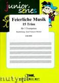 Okładka: , Feierliche Musik. 15 Trios. (partytura + głosy)