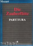 Okładka: Mozart Wolfgang Amadeusz, Die Zauberflöte - partitura