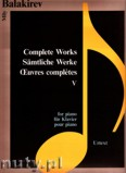 Ok�adka: Balakirev Mily, Complete Works 5 for piano