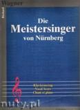 Okładka: Wagner Ryszard, Die Meistersinger von Nurnberg - vocal score