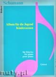 Okładka: Schumann Robert, Album für die Jugend, Op. 68 & Kinderszenen, Op. 15 - für Klavier