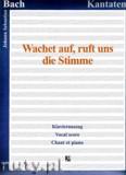 Ok�adka: Bach Johann Sebastian, Wachet auf, ruft uns die Stimme BWV 140 - Klavierauszug
