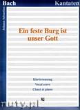 Okładka: Bach Johann Sebastian, Ein feste Burg ist unser Gott, BWV 80 - Klavierauszug