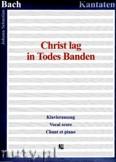 Ok�adka: Bach Johann Sebastian, Christ lag in Todes Banden, BWV 4 - Klavierauszug