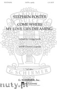 Ok�adka: Foster Stephen, Come Where My Love Lies Dreaming