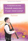 Okładka: Kreiner-Bogdańska Agnieszka, W krainie muzyki, Notatnik muzyczny z. 1 - O muzyce i utworach muzycznych