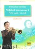 Okładka: Kreiner-Bogdańska Agnieszka, W krainie muzyki. Notatnik muzyczny z. 3 - Twórcy muzyki i ich dzieła