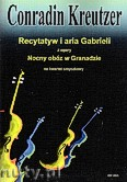 Okładka: Kreutzer Conradin, Recytatyw i Aria Gabrieli z opery Nocny obóz w Granadzie na kwartet smyczkowy (partytura + głosy)