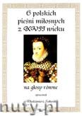 Okładka: Sołtysik Włodzimierz, 6 polskich pieśni miłosnychz XVII wieku na głosy równe