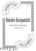 Ok�adka: Kuropatnicki Boles�aw, Pierwsza Brygada (partytura)