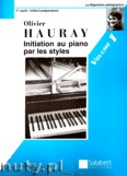Ok�adka: Hauray O., Initiation Au Piano Par Les Styles, Vol. 1
