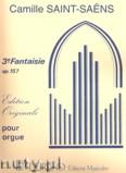Ok�adka: Saint-Sa�ns Camille, Fantaisie No. 3, Op. 157