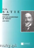 Ok�adka: Satie Erik, Cin�ma pour piano, entr'acte symphonique de