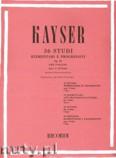 Ok�adka: Kayser Heinrich Ernst, 36 Studi Elementari E Progressivi, Op. 20