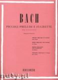 Okładka: Bach Johann Sebastian, Piccoli Preludi e Fughette per Pianoforte