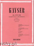 Ok�adka: Kayser Heinrich Ernst, 36 Studi Elementari E Progressivi, Op. 20, 2