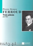 Okładka: Ferroud Pierre Octave, 3 Pieces For Flute Solo