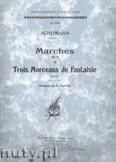 Ok�adka: Schumann Robert, Marches (Op. 76) et Trois Morceaux De Fantaisie (Op. 111)
