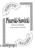 Okładka: Pisarski Marek, Sawicki Wojciech, Łuna na wschodzie na głos solo i chór SATB