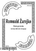 Okładka: Żarejko Romuald, Gore gwiazda na 3 altówki i fortepian (partytura + głosy)