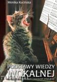 Okładka: Kucińska Monika, Podstawy wiedzy wokalnej dla dyrygentów chóralnych i nauczycieli emisji głosu