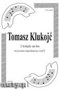 Ok�adka: Klukoj� Tomasz, 2 kol�dy na bis na kwartet saksofonowy AATT