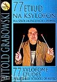 Ok�adka: Grabowski Witold, 77 Etiud na ksylofon dla szk� muzycznych I stopnia