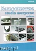 Ok�adka: O�ownia Micha�, Komputerowe studio muzyczne w domu