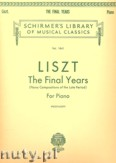Okładka: Liszt Franz, Final Years (Piano Compositions Of The Late Period)