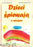 Okładka: Bereźnicka Krystyna, Sawicki Wojciech, Dzieci śpiewają o wiośnie, z.1